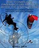 The Complete Paramotor Pilot's Book Of Knowledge