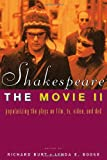 Shakespeare, The Movie II: Popularizing the Plays on Film, TV, Video and DVD