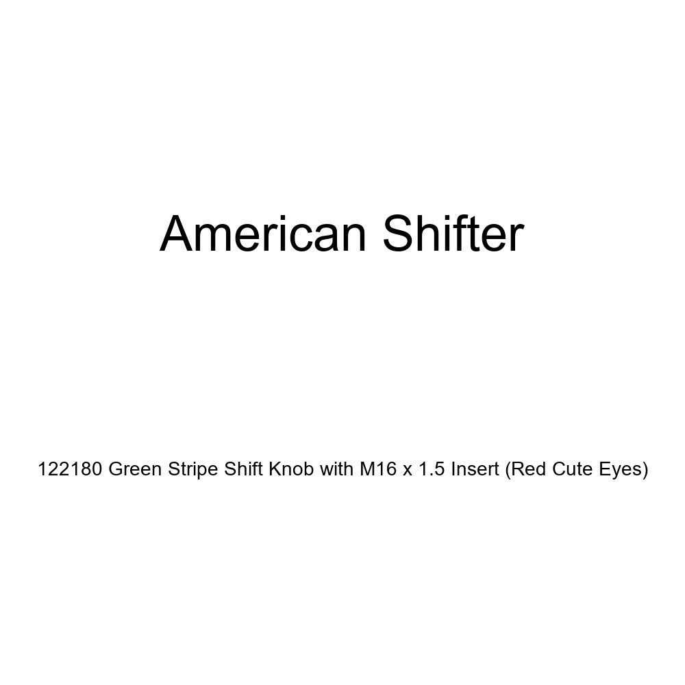 Red Cute Eyes American Shifter 122180 Green Stripe Shift Knob with M16 x 1.5 Insert