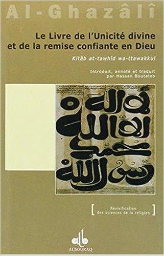 Le livre de lunicité divine et de la remise confiante en Dieu (Kitâb at-tawhîd wa-ttawakkul)