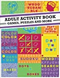 img - for Adult Activity Book: An Adult Activity Book Featuring Coloring, Sudoku, Word Search And Dot-To-Dot book / textbook / text book