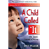 A Child Called It: One Childs Courage to Survive: An Abused Childs Journey from
