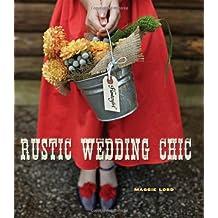 Rustic Wedding Chic