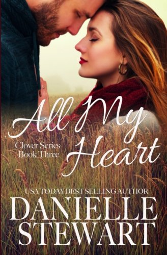All My Heart (The Clover Series) (Volume 3) PDF