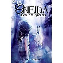 Oneida: L'Éveil des Secrets - Tome 1 (romance d'aventure fantastique contemporaine) (French Edition)