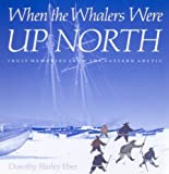 img - for When the Whalers Were Up North: Inuit Memories from the Eastern Arctic (McGill-Queen's Native and Northern Series) by Mcgill-Queens University Press (1989-09-01) book / textbook / text book