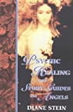 Psychic Healing with Spirit Guides and Angels, Diane Stein, 0895948079