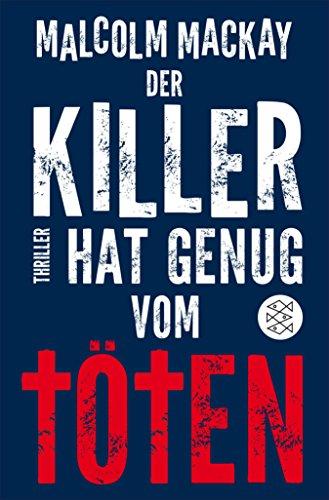 (Der Killer hat genug vom Töten: Thriller (Die Glasgow-Noir-Serie 3) (German Edition))
