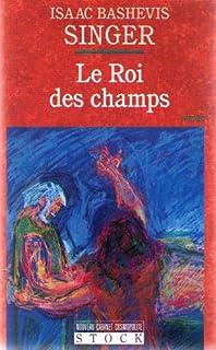 Le roi des champs : roman, Singer, Isaac Bashevis