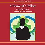 A Prince of a Fellow | Shelby Hearon