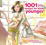 1001 Little Ways to Look Younger, Emma Baxter-Wright, 1435101979