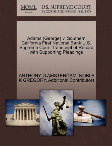 Adams  George  V  Southern California First National Bank U S  Supreme Court Transcript Of Record With Supporting Pleadings