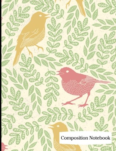 Composition Notebook: Pretty Birds Chirp Chirp Composition Notebook - 8.5