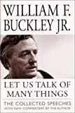 Let Us Talk of Many Things, William F. Buckley, 0761525513