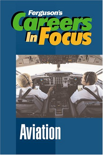 Aviation (Ferguson's Careers in Focus)