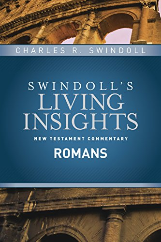 Insights on Romans (Swindoll's Living Insights New Testament Commentary Book 6)