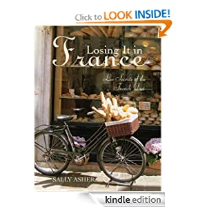Losing it in France: Les Secrets of the French Diet Sally Asher