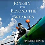 Jonesin' for Beyond the Breakers | Spencer M. Jones