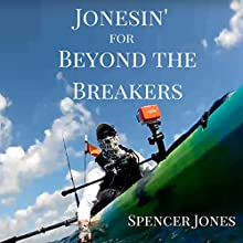 Jonesin' for Beyond the Breakers Audiobook by Spencer M. Jones Narrated by Spencer Jones