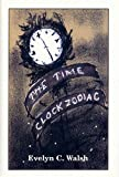 The Time Clock Zodiac, Evelyn C. Walsh, 0533148537