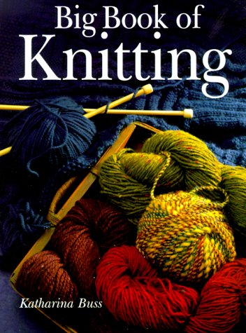 Big Book of Knitting by Brand: Sterling Pub Co Inc