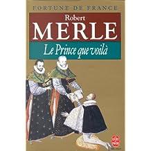 FORTUNE DE FRANCE T.04 : LE PRINCE QUE VOILÀ N.P.