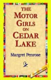 The Motor Girls on Cedar Lake, Margret Penrose, 1421814897
