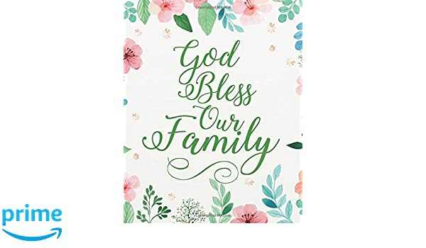 god bless our family floral bible quotes for journaling wide