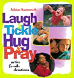 Laugh and Tickle, Hug and Pray, Julaine Kammrath, 0570049911