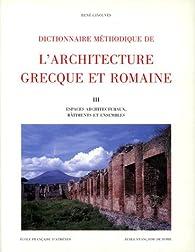Dictionnaire méthodique de l'architecture grecque et romaine, volume 3 par Jean-Pierre Adam
