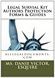 Legal Survival Kit Authors Protection Forms and Guides, Ms. Danie, MsDanie Victor, Esquire, 1468045822