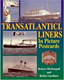 Transatlantic Liners in Picture Postcards, Derek Jackson and Robert McDougall, 071103026X