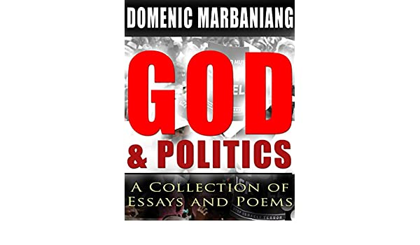 God and Politics: A Collection of Essays and Poems - Kindle edition by Domenic Marbaniang. Religion & Spirituality Kindle eBooks @ Amazon.com.