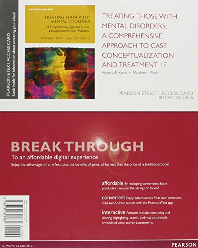 Treating Those with Mental Disorders: A Comprehensive Approach to Case Conceptualization and Treatment, Enhanced Pearson eText -- Access Card