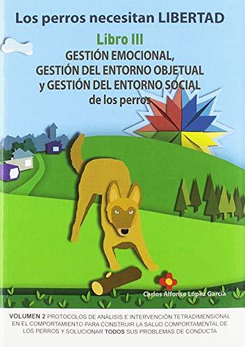 Los perros necesitan libertad III Gestion emocional, gestion del entorno objetu 3