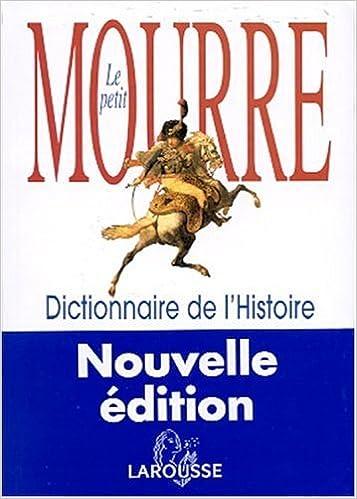 En ligne Le Petit Mourre : Dictionnaire de l'Histoire pdf ebook