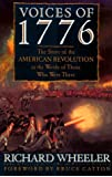 Voices of 1776: The Story of the American Revolution in the Words of  Those Who Were There