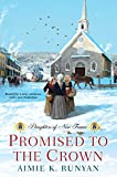 #9: Promised to the Crown (Daughters of New France)