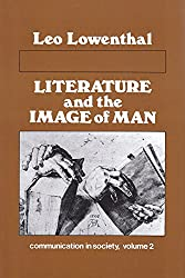 Literature and the Image of Man (Communication and Society)