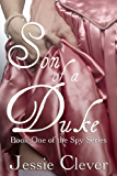 Son of a Duke (The Spy Series Book 1)