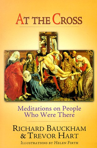 At the Cross: Meditations on People Who Were There