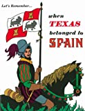 Let's Remember... When Texas Belonged to Spain, Bobby Warren, 0937460044