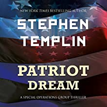 Patriot Dream: A Special Operations Group Thriller Audiobook by Stephen Templin Narrated by Brian Troxell