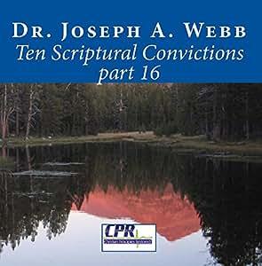 Ten Scriptural Convictions part 16