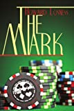 The Mark, Howard Losness, 1440156921