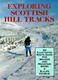Exploring Scottish Hill Tracks: An Illustrated Route Guide for Walkers and Mountain Bikers