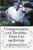 Understanding and Training Your Cat or Kitten, H. Ellen Whiteley, 0595219411