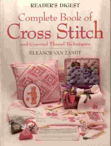 Reader's Digest Complete Book of Cross Stitch - Cross Stitch Chart Book