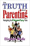 The Truth about Parenting, Elizabeth Weidle, 0975870025