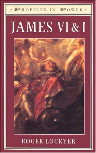 James VI and I (Profiles in Power)